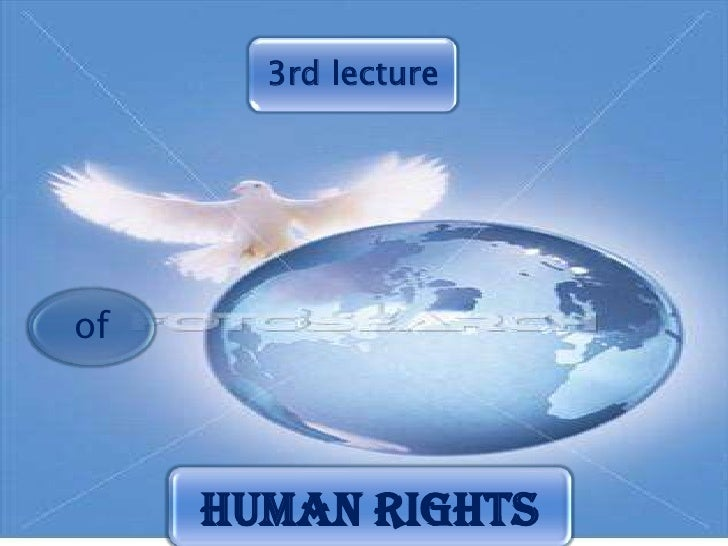 3rd lectureof     Human rights