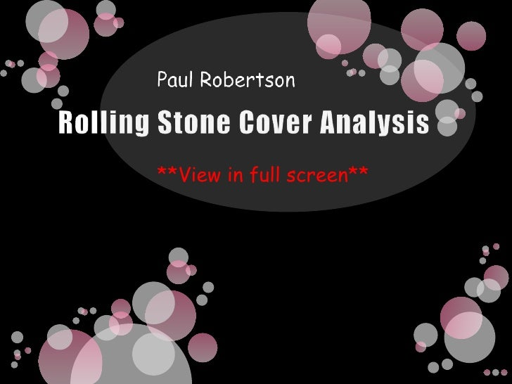 Rolling Stone Cover Analysis<br />Paul Robertson<br />**View in full screen**<br />