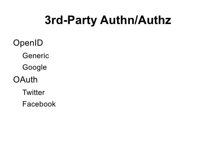 3rd-Party Authn/Authz <ul><li>OpenID </li><ul><li>Generic