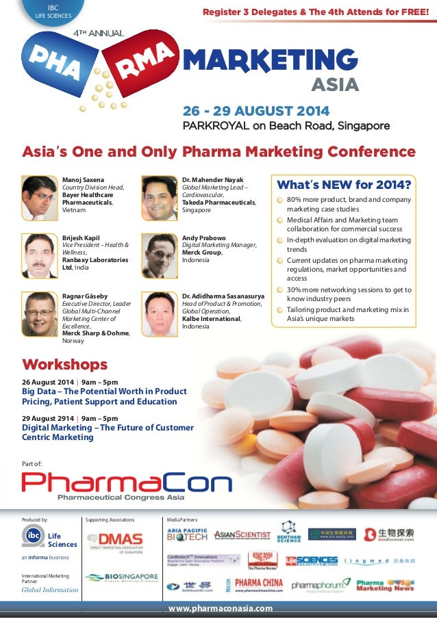 Produced by: International Marketing Partner: Supporting Associations: www.pharmaconasia.com 26 - 29 AUGUST 2014 PARKROYAL...