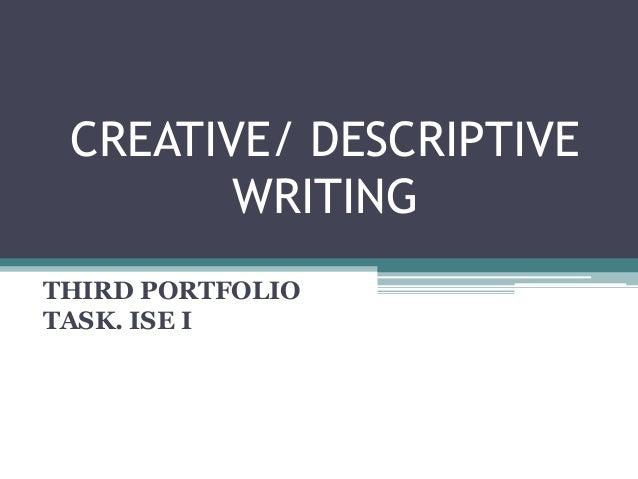 CREATIVE/ DESCRIPTIVE WRITING THIRD PORTFOLIO TASK. ISE I