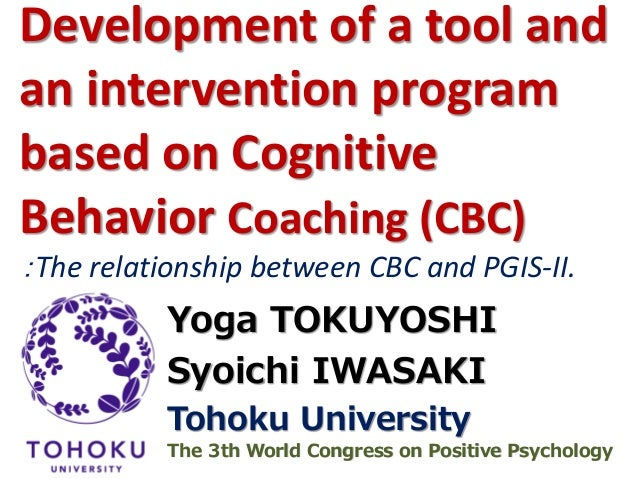 Development of a tool and an intervention program based on Cognitive Behavior Coaching (CBC) :The relationship between CBC...