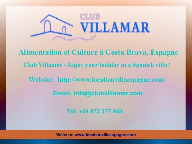 Alimentation et Culture à Costa Brava, Espagne Club Villamar - Enjoy your holiday in a Spanish villa !  Website: http://ww...