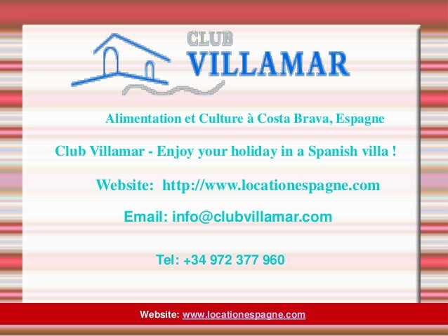 Alimentation et Culture à Costa Brava, Espagne Website: www.locationespagne.com Club Villamar - Enjoy your holiday in a Sp...