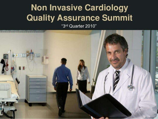 "Non Invasive CardiologyQuality Assurance Summit       ""3rd Quarter 2010"""