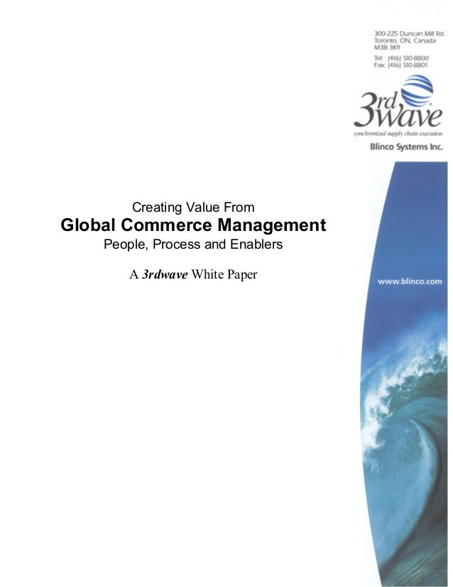 Creating Value FromGlobal Commerce Management    People, Process and Enablers       A 3rdwave White Paper