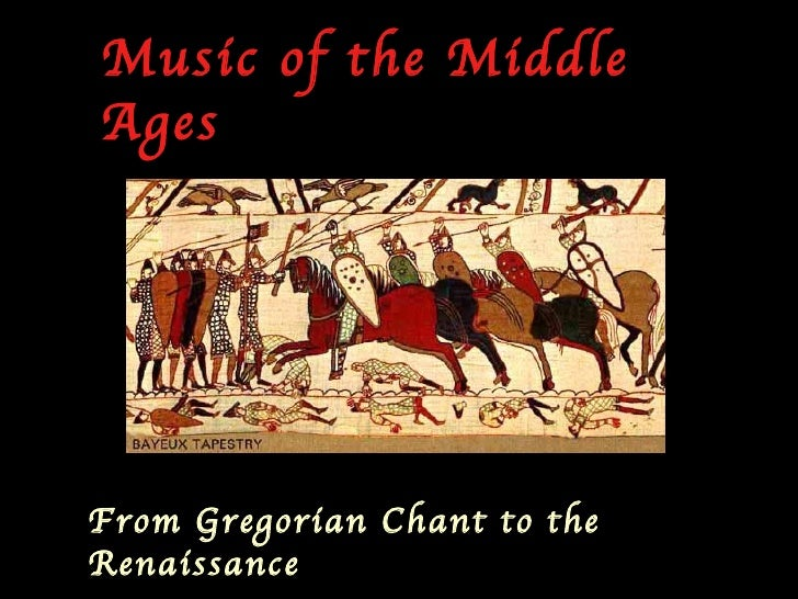Music of the MiddleAgesFrom Gregorian Chant to theRenaissance