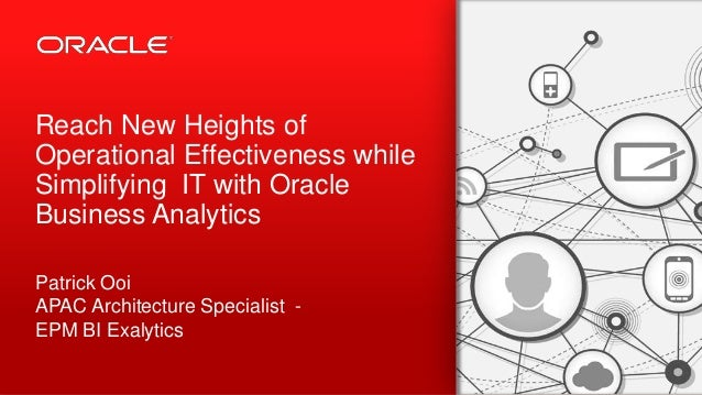 Copyright © 2013, Oracle and/or its affiliates. All rights reserved.1 Reach New Heights of Operational Effectiveness while...