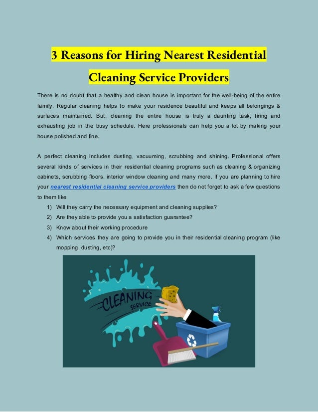 3 Reasons for Hiring Nearest Residential Cleaning Service Providers There is no doubt that a healthy and clean house is ...