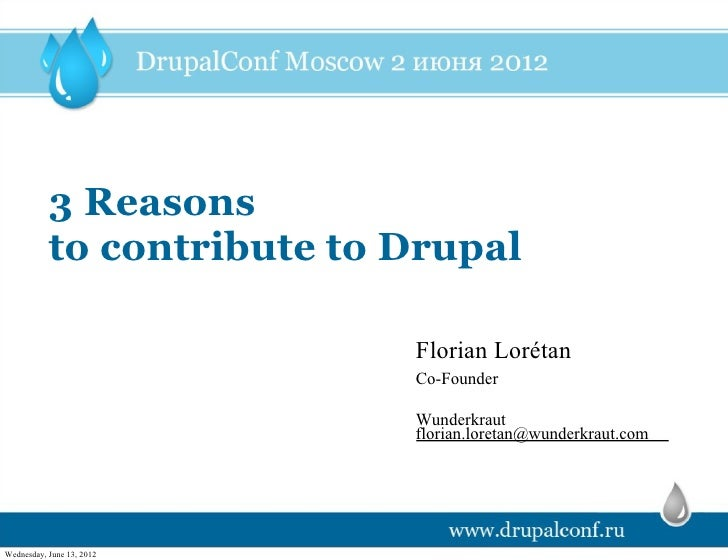 3 Reasons           to contribute to Drupal                            Florian Lorétan                            Co-Found...