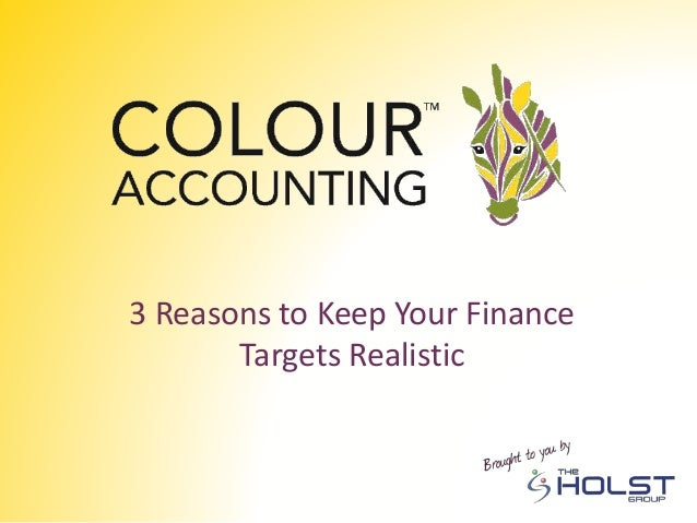 3 Reasons to Keep Your Finance Targets Realistic