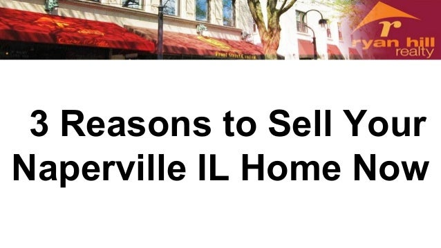 3 Reasons to Sell Your Naperville IL Home Now