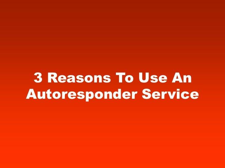 3 Reasons To Use AnAutoresponder Service