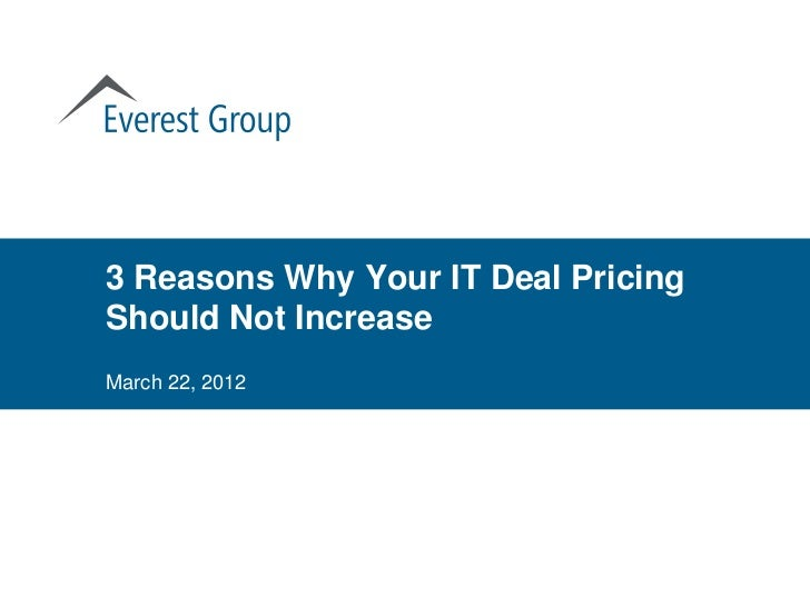3 Reasons Why Your IT Deal PricingShould Not IncreaseMarch 22, 2012