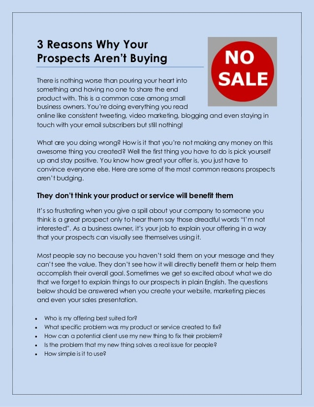 3 Reasons Why Your Prospects Aren't Buying There is nothing worse than pouring your heart into something and having no one...