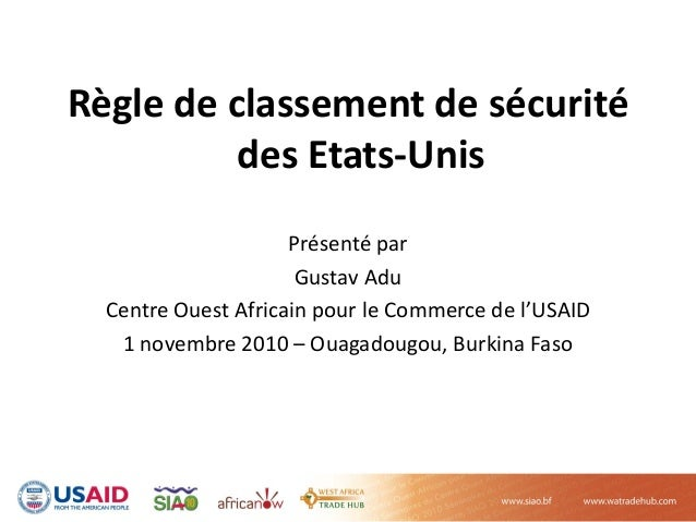 Règledeclassementdesécurité desEtats‐Unis Présentépar GustavAdu CentreOuestAfricainpourleCommercedel'USAID...
