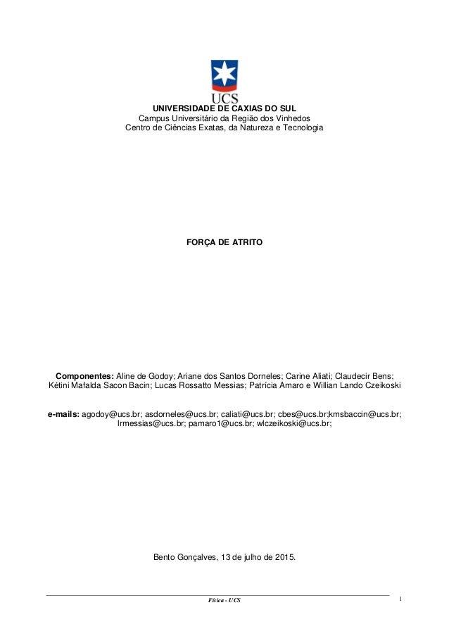 Física - UCS 1 UNIVERSIDADE DE CAXIAS DO SUL Campus Universitário da Região dos Vinhedos Centro de Ciências Exatas, da Nat...