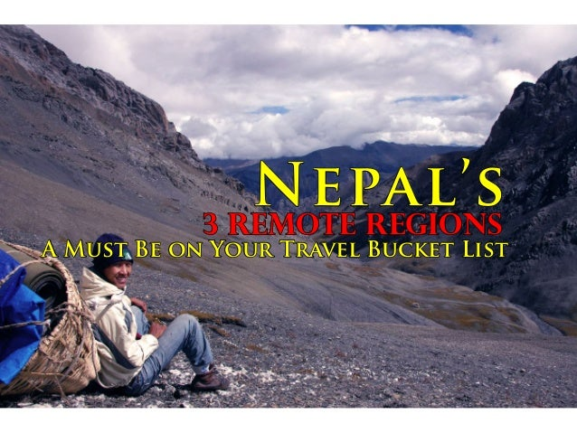 Nepal's3 Remote Regions A Must Be on Your Travel Bucket List