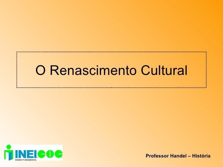 O Renascimento Cultural Professor Handel – História