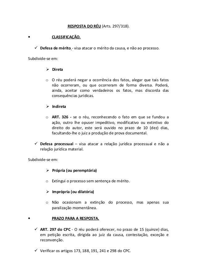 RESPOSTA DO RÉU (Arts. 297/318). •  CLASSIFICAÇÃO.  Defesa de mérito - visa atacar o mérito da causa, e não ao processo. ...