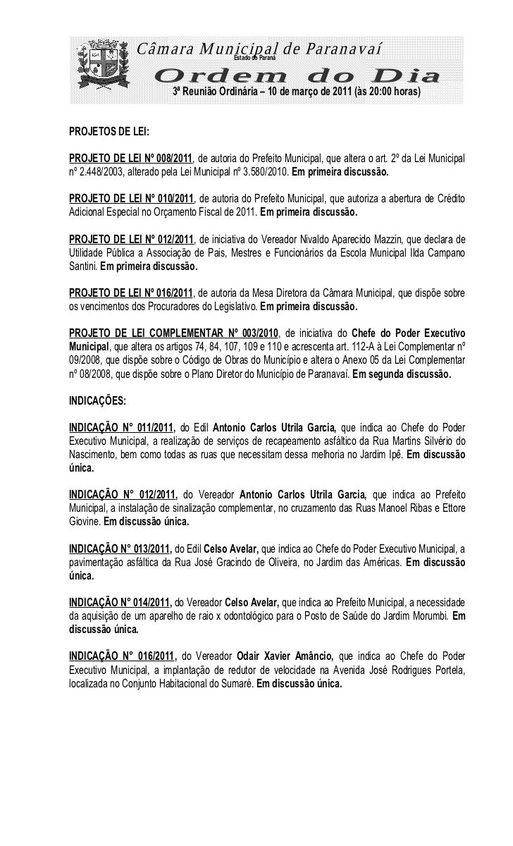 Estado do Paraná                          3ª Reunião Ordinária – 10 de março de 2011 (às 20:00 horas)PROJETOS DE LEI:PROJE...