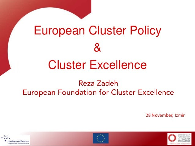 European Cluster Policy & Cluster Excellence  28 November, Izmir