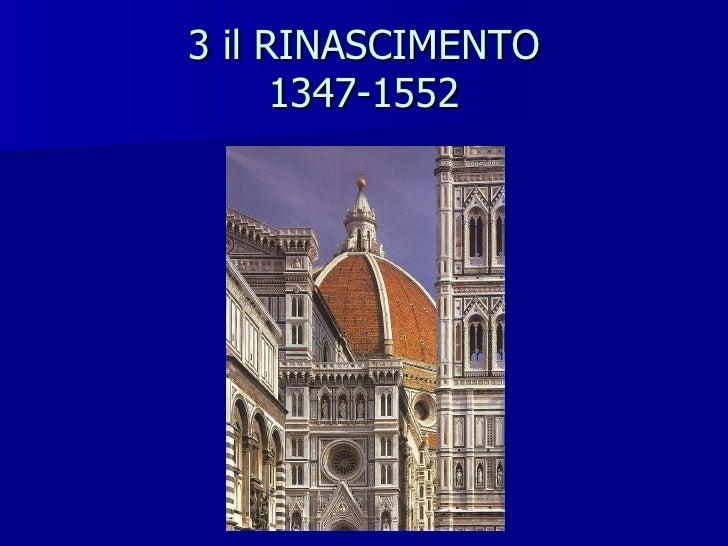 3 il RINASCIMENTO 1347-1552