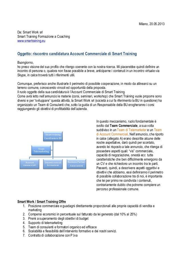 Milano, 20.05.2013Da: Smart Work srlSmart Training Formazione a Coachingwww.smartraining.euOggetto: riscontro candidatura ...