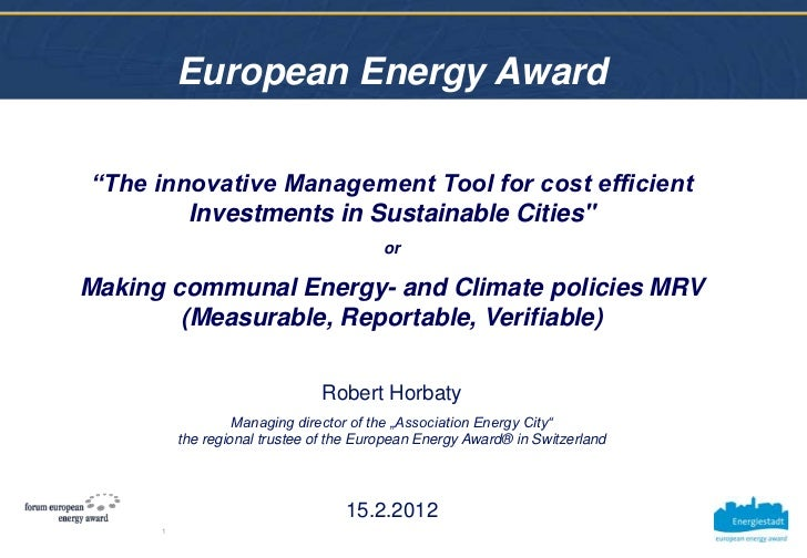 """European Energy Award""""The innovative Management Tool for cost efficient        Investments in Sustainable Cities""""         ..."""