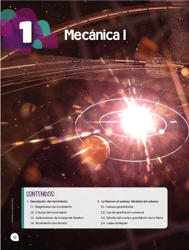 Prohibidasureproducción 16 # 1 Mecánica I contenidOS: 1. Descripción del movimiento  1.1. Magnitudes de movimiento  1.2...