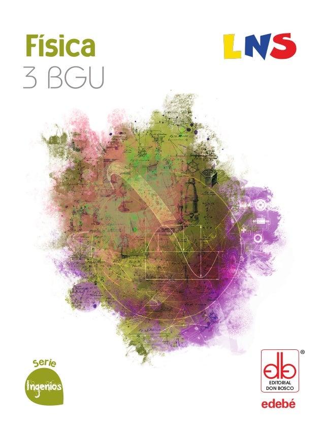 Física3BGU Física 3 BGU Serie Ingenios EDITORIAL DON BOSCO