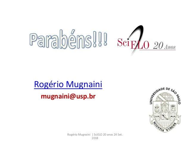 Rogério Mugnaini - SciELO: Seu espaço e impacto na produção brasileira e mundial