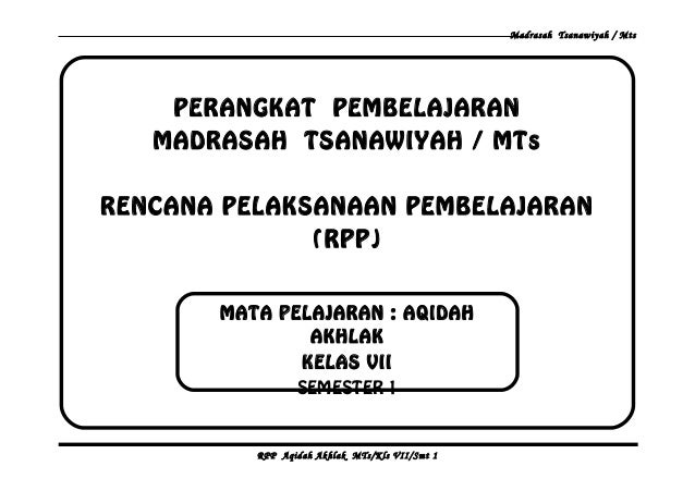 Madrasah Tsanawiyah / MtsPERANGKAT PEMBELAJARANMADRASAH TSANAWIYAH / MTsRENCANA PELAKSANAAN PEMBELAJARAN(RPP)RPP Aqidah Ak...