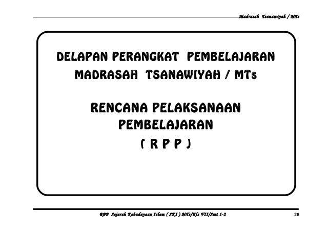 DELAPAN PERANGKAT PEMBELAJARAN MADRASAH TSANAWIYAH / MTs RENCANA PELAKSANAAN PEMBELAJARAN ( R P P ) Madrasah Tsanawiyah / ...