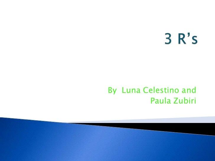 By Luna Celestino and         Paula Zubiri
