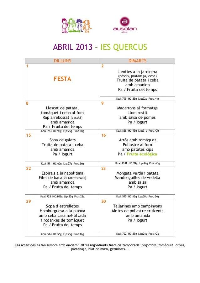 ABRIL 2013 – IES QUERCUSLes amanides es fan sempre amb enciam i altres ingredients frecs de temporada: cogombre, tomàquet,...