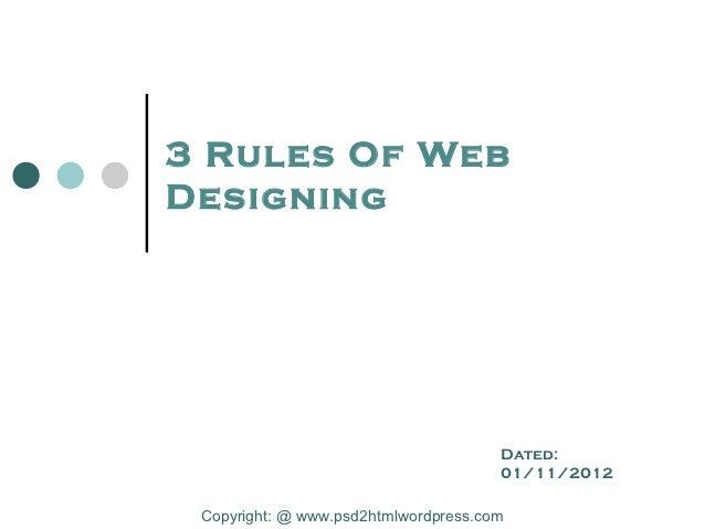3 Rules Of WebDesigning                                      Dated:                                      01/11/2012 Copyri...