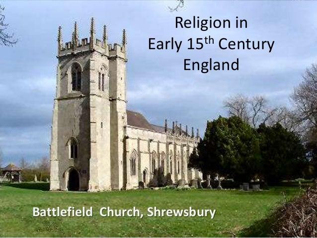 Religion in Early 15th Century England  Battlefield Church, Shrewsbury