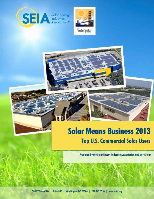 Solar Means Business 2013 Top U.S. Commercial Solar Users Prepared by the Solar Energy Industries Association and Vote Sol...