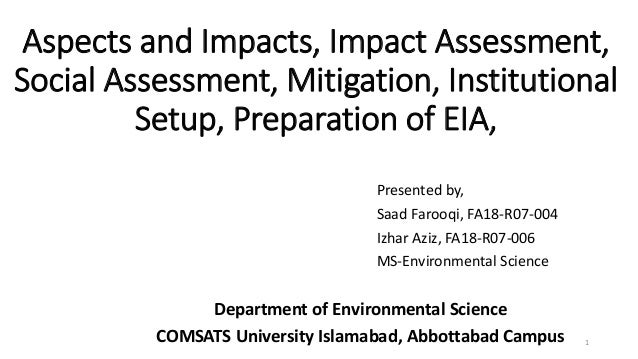 Aspects and Impacts, Impact Assessment, Social Assessment, Mitigation, Institutional Setup, Preparation of EIA, Presented ...