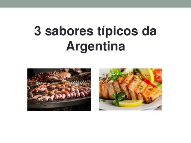3 sabores típicos da Argentina