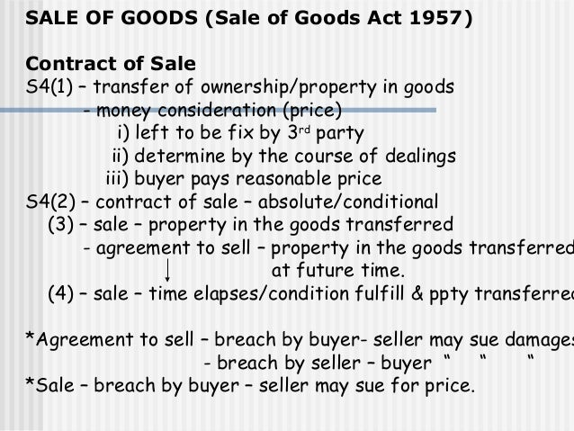 sale of goods act 1957 Abstract fitness for particular purpose is one of the exceptions to the common  law principle of caveat emptor it allows buyers to rely on the.