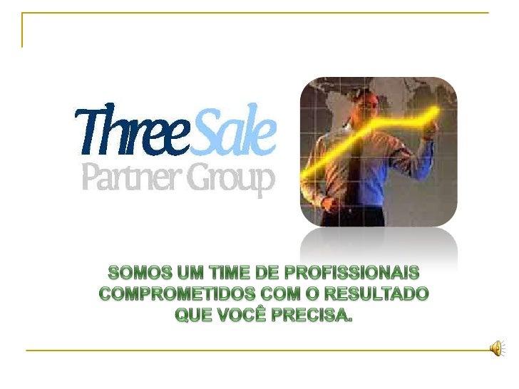    A 3SALE atua na área comercial com     forte viés em tecnologia com foco     específico no AUMENTO DE     PERFORMANCE ...