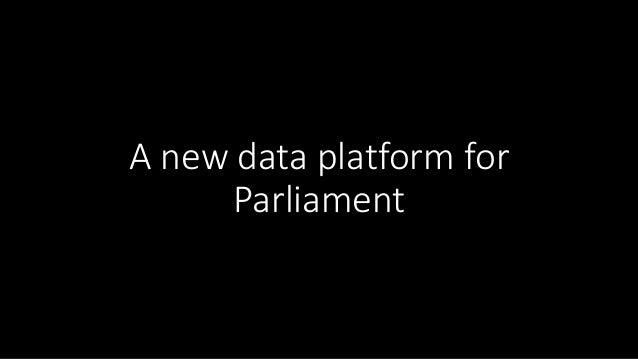 A new data platform for Parliament