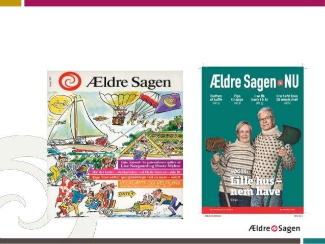 Medlemsblad siden 1987Bladpakke siden 20084 blade: Ældre Sagen NU –Ældre Sagen NYT – Ældre SagenTILBUD – Ældre Sagen DETSK...