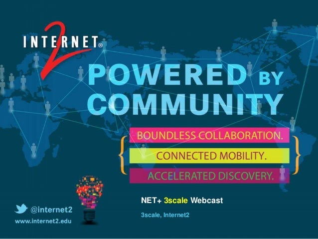NET+ 3scale Webcast 3scale, Internet2