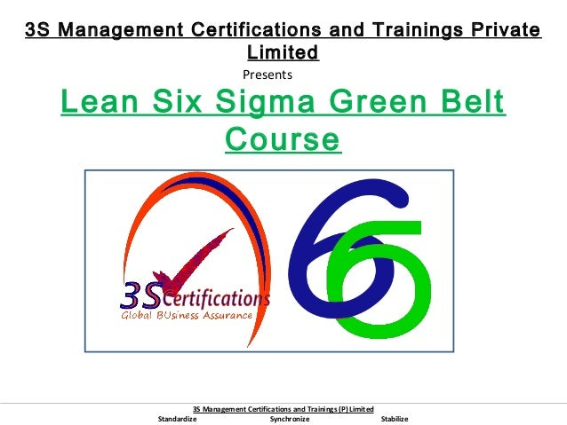 3S Management Certifications and Trainings Private Limited Presents  Lean Six Sigma Green Belt Course  3S Management Certi...