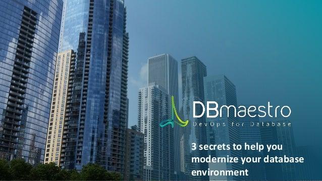 3 secrets to help you modernize your database environment