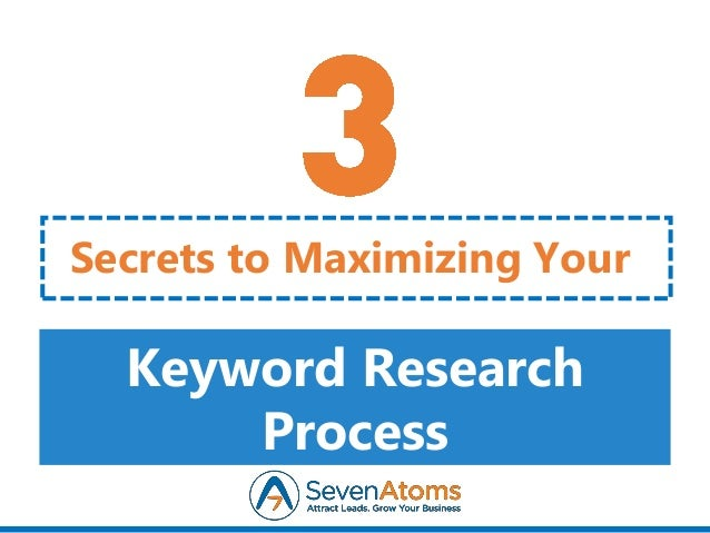 Keyword Research Process Secrets to Maximizing Your