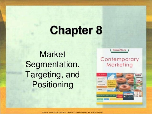 Copyright © 2004 by South-Western, a division of Thomson Learning, Inc. All rights reserved. Chapter 8 Market Segmentation...